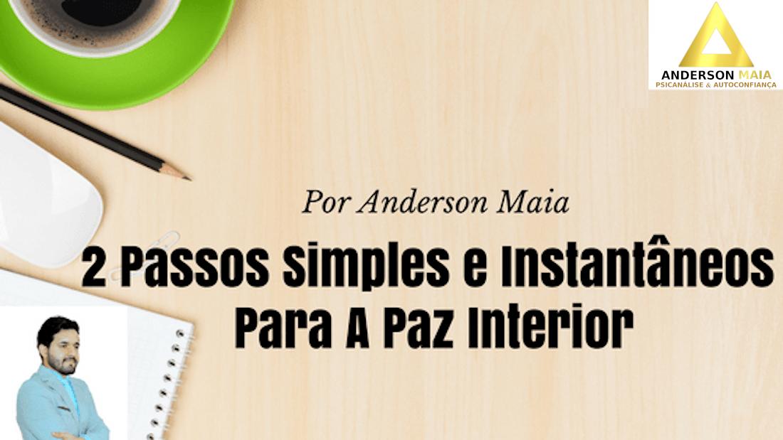 2 Passos Simples e Instantâneos Para A Paz Interior